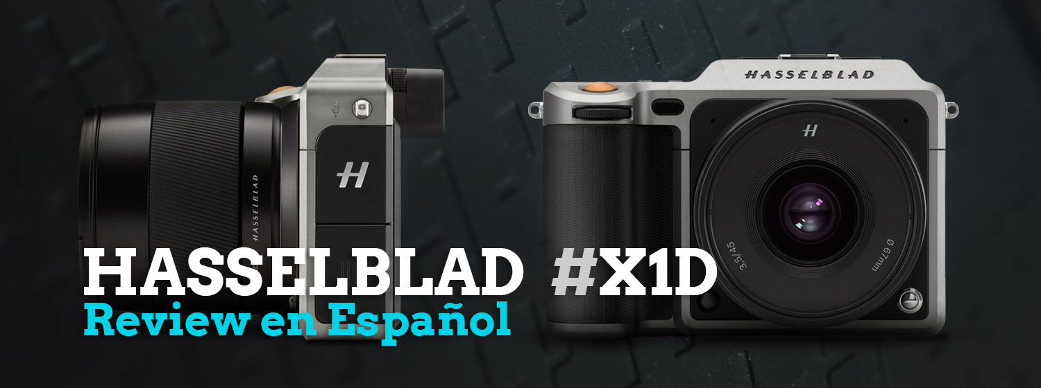 Hasselblad X1D Review en Español