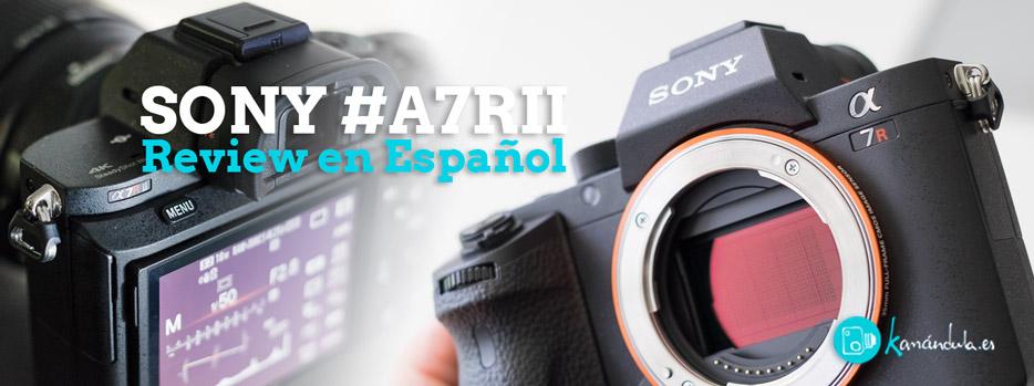 Sony A7RII. Review en Español