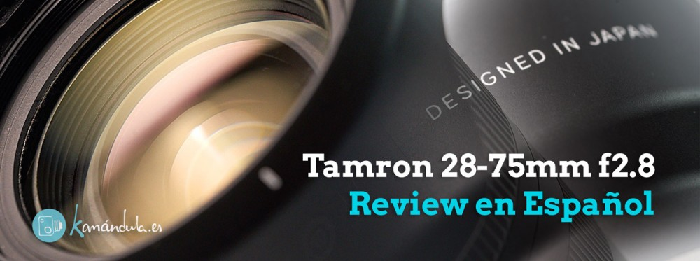 Tamron 28-75mm f2.8 Review en Español