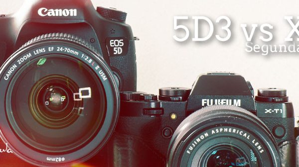 Canon 5DmkIII vs Fujifilm XT1 (Parte II)