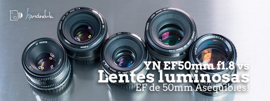 YN EF50mm f1.8 y otras 4 lentes luminosas