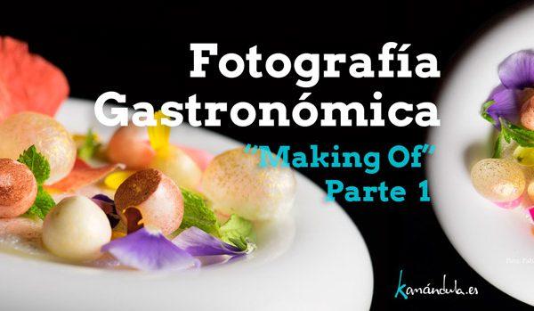 Taller de Foto Gastronómica. Making Of - Parte I