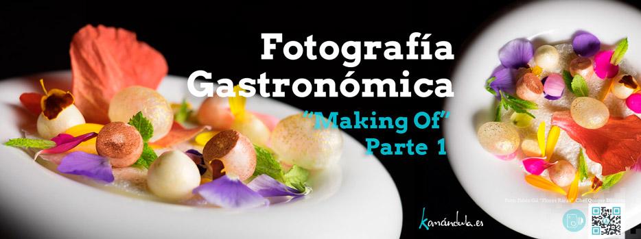 Taller de Foto Gastronómica. Making Of – Parte I